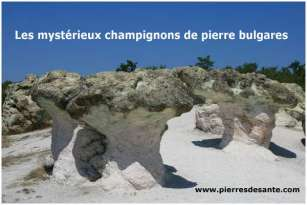 Les mystérieux champignons de pierre bulgares