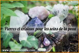 Pierres et cristaux pour les soins de la peau