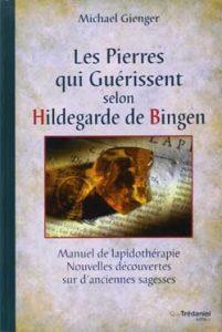Les Pierres qui guérissent selon Hildegarde de Bingen
